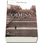 Tino Neacsu, Odesa - seductie si pasiune