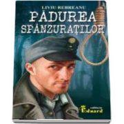 Liviu rebreanu, Padurea spanzuratilor - roman de analiza psihologica