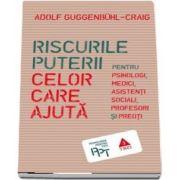 Adolf Guggenbuhl Craig, Riscurile puterii celor care ajuta. Pentru psihologi, medici, asistenti sociali, profesori si preoti