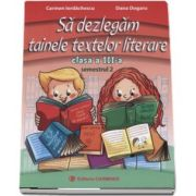 Carmen Iordachescu, Sa dezlegam tainele textelor literare. Clasa a III-a, semestrul 2 (L3i2)