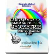 Adalbert Gheorghe Schneider, Sa invatam rapid elementele de geometrie pentru clasele I-IV. Probleme de tip grila