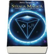 Steaua Magica, Vindeca Tu-Universul bazandu-te pe iubire, nu pe logica - Jerry Sargeant