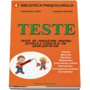 Teste de pregatire pentru scoala a copilului de sase - sapte, ani (Biblioteca scolarului)