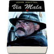 John Knittel, Via Mala - Volumul I
