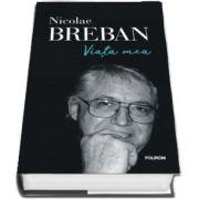 Nicolae Breban, Viata mea
