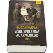 Gaidz Minassian, Visul spulberat al armenilor - 1915