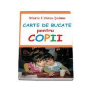 Carte de bucate pentru copii (Maria Cristea Soimu)