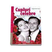 Cupluri celebre - Cele mai frumoase 50 de povesti de dragoste