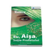 Eu, AISA, Sotia Profetului (Leila Mounira)