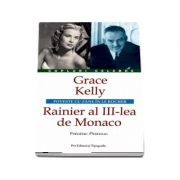 Grace Kelly - Rainier al III-lea de Monaco. Poveste cu zane in Le Rocher