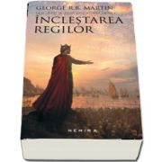 George R. R. Martin, Inclestarea regilor - Saga cantec de gheata si foc, Cartea II, volumul I si II - (Editia 2017)