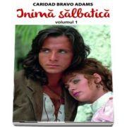 Caridad Bravo Adams, Inima salbatica (volumul I)