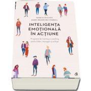 Marcia Hughes, Inteligenta emotionala in actiune. Programe de training si coaching pentru lideri, manageri si echipe