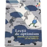 Jean Paul Guedj, Lectii de optimism pentru cei hotarati sa fie fericiti