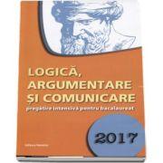 Logica, argumentare si comunicare, pregatire intensiva pentru bacalaureat 2017 (Gabriel Hacman)