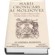 Mari cronicari ai Moldovei - Miron Costin, Grigore Costin, Ion Neculce, Nicolae Costin