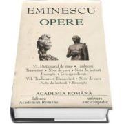 Mihai Eminescu - Opere fundamentale, volumul VI si volumul VII