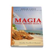 Muzicoterapie - Magia vindecarii prin muzica (Edgar Cayce)
