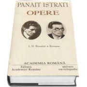 Panait Istratii - Opere fundamentale, volumul I si volumul II (Povestiri, Romane)