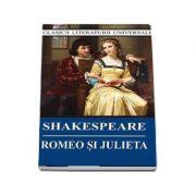 Romeo si Julieta - Colectia, clasicii literaturii universale