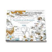 Victoire Bourgois, Sa visam si sa desenam - O carte de colorat cu minunate aventuri in jurul lumii