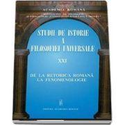 Studii de istorie a filosofiei universale volumul XXI. De la retorica romana la fenomenologie
