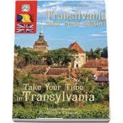 Marius Ristea, Transilvania celor 5 simturi. Take your time in Transilvania