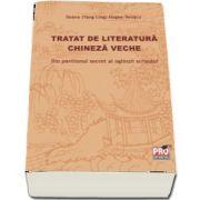 Ileana Hogea Veliscu, Tratatul de literatura chineza veche - Din pavilionul secret al oglinzii scrisului