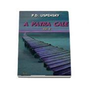 A patra cale - Volumul 2 (Uspensky P. D )