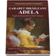 Adela - Fragment din jurnalul lui Emil Codrescu - Contine un dosar critic si o fisa biobibliografica