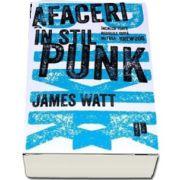 James Watt, Afaceri in stil punk - Incalca toate regulile dupa metoda BrewDog