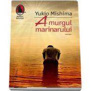 Yukio Mishima, Amurgul marinarului - Traducere si note de Andreea Sion