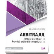 Bogdan Ionescu, Arbitrajul - repere esentiale si practica arbitrala comentata