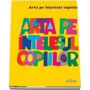 Amanda Renshaw, Arta pe intelesul copiilor. Cartea galbena - (Editie Hardcover)