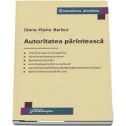 Diana Flavia Barbur, Autoritatea parinteasca - Comentartii practice