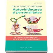 Howard S. Friedman, Autovindecarea si personalitatea. De ce unii raman sanatosi, iar altii sunt invinsi de boala - Editia a II-a