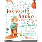 Iulian Tanase - Aventurile lui Sacha in Castelul Fermecat - Ilustratii de Alexia Udriste