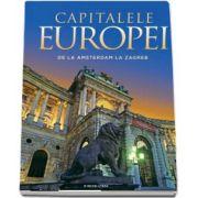Capitalele Europei - De la Amsterdam la Zagreb