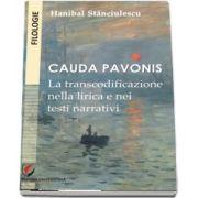 Hanibal Stanciulescu, Cauda pavonis. La transcodificazione nella lirica e nei testi narrativi