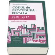 Nicolae Mandoiu - Codul de procedura fiscala 2016-2017, text comparat - Cod si instructiuni. (Integral Legislatia secundara, Jurisprundenta C. C., I. C. C. J., C. J. U. R)