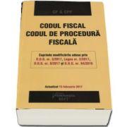 Codul fiscal. Codul de procedura fiscala. Actualizat 15 februarie 2017 (Editia a III-a)