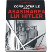 Roger Moorhouse, Comploturile pentru asasinarea lui Hitler