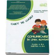 Comunicare in limba romana clasa a II-a, partea II - Caiet de lucru - Tudora Pitila si Cleopatra Mihailescu