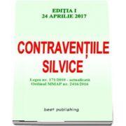 Contraventiile silvice - Editia I - Actualizata la 24 aprilie 2017
