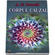 Corpul cauzal si sufletul (Arthur E. Powell)