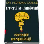 Norman Doidge, Creierul se transforma. Experientele neuroplasticitatii