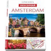 Descopera Amsterdam - Trasee ideale prin oras (Harta plianta inclusa)