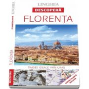 Descopera Florenta - Trasee ideale prin oras (Harta plianta inclusa)