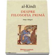 Despre filosofia prima - al-Kindi (Editie bilingva)