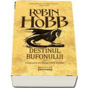 Robin Hobb, Destinul bufonului - A treia parte din Trilogia Omul Aramiu (2 volume)